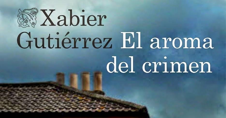 portada_el-aroma-del-crimen_xabier-gutierrez_201411280950